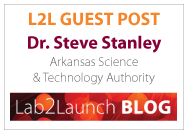 Lab2Launch Blog Guest Post by Dr. Steve Stanley of Arkansas Science & Technology Authority