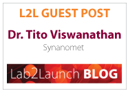 Lab2Launch Blog Guest Post by Dr. Tito Viswanathan of Synanomet