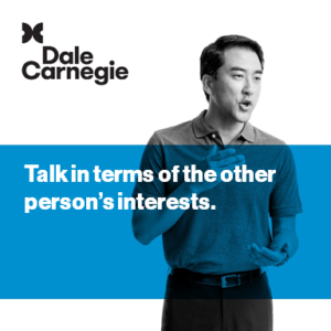 Sales tip from Dale Carnegie Training: Talk in terms of the other person's interests
